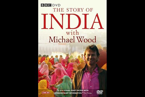 Michael Wood, and The Story of India